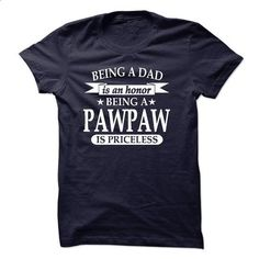 BEING A PAWPAW IS PRICELESS - #shirt ideas #hoodies/jackets