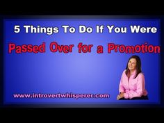 5 Things To Do If You Were Passed Over for a Promotion Get your FREE eBook: 5 Secrets all Introverts Need to know to Get to the Top https://introvertwhisperer.leadpages.co/quietandrich/