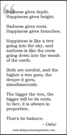 Osho Quotes On Happiness and sadness                                                                                                                                                                                 More