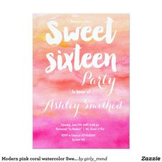 Modern pink coral watercolor Sweet 16 Card Modern pink coral sunset watercolor Sweet 16 birthday party. A modern Sweet sixteen invitation with this modern, original and chic white brush hand lettering typography on a modern hand painted pink orange coral sunset watercolor.
