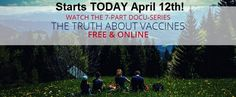 Truth About Vaccines Docu-series with All-star Lineup Begins Today  FREE Viewing to the Public #news #alternativenews