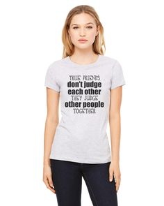 True Friends Don't Judge Best Friend Gift Funny by TeeRificDesigns