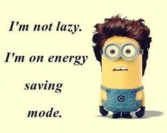 Energy Saving Mode Save Energy, Minions, Fatigue Syndrome, Chronic Fatigue, Poems, Cartoons, Funny, Quotes, Quotations