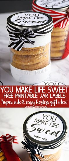 You Make Life Sweet - Free Printable Jar Label for wide mouth mason jars. Perfect for creating a cute homemade gift for the host of the party. Sweet!  via @KleinworthCo