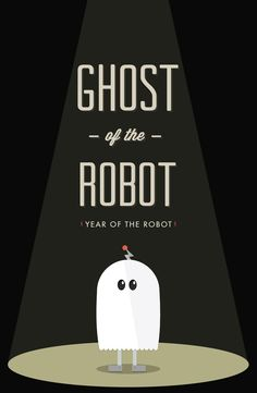 Ghost of the Robot Print I created. Get a tattoo of the ghost but small.