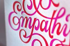 STUDENT HANDLETTERED WORK BEST IN CLASS   Empathy   Cooper Union, New York City; www.coopertype.org: Vince Joy (art director), Scott Biersack (designer), Mama's Sauce (printing), Tina Roth Eisenberg (creative team); Creative Mornings (client)