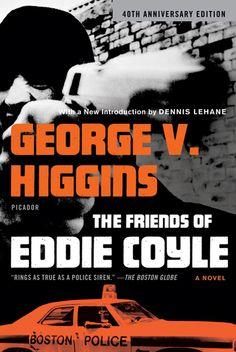 THE FRIENDS OF EDDIE COYLE  A Novel  George V. Higgins
