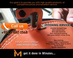 Minutes is offering a much wider range of stitching services in Dubai & Sharjah UAE, such as bag stitching, zipper repair and replacement, belt cutting, glueing and stitching.