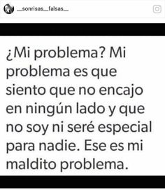 Ese es mi maldito problema