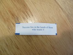 Success lies in the hands of those who wants it. 20 Inspirational Fortune Cookie Quotes On Life For Facebook And Tumblr