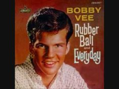 """▶ BOBBY VEE- """"RUBBER BALL"""" - YouTube Loved """"my"""" music genre when you could understand the words!"""