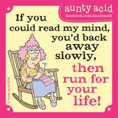 Aunty Acid on what you'd do if you could read her mind. Funny Cartoons, Funny Jokes, Hilarious, Funny Minion, Auntie Quotes, Old Age Humor, Great Quotes, Inspirational Quotes, Aunt Acid