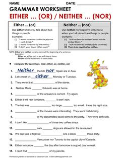 English Grammar Worksheet Either ... (Or) / Neither ... (Nor) 1/2. http://www.allthingsgrammar.com/eitheror--neithernor.html