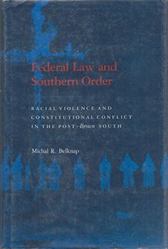 Federal Law and Southern Order: Racial Violence and Constitutional Conflict in the Post-Brown South by Michal R. Belknap http://www.amazon.com/dp/0820309257/ref=cm_sw_r_pi_dp_79zmvb161SZ5N