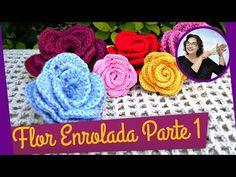 Flor em Croche Enrolada   Parte 1 - YouTube