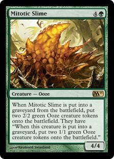 I've only recently discovered this card and i love it... Kill it once, it reproduces, kill those once and they reproduce and then can you finally get rid of him.... It's essentially 10 creatures one on card.. Starts as a 4/4, turn into two 2/2 and each of those turn into a 1/1..... he slowly gets weaker... Such fun to abuse with a few other cards I've mentioned, especially Cathar's Crusade, Master Biomancer, Gift of Immortality and Doubling Season.
