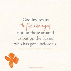 God invites us to fix our eyes not on those around us but on the Savior who has gone before us. Self Pity, Writing Courses, Coach Me, Greater Good, Gods Plan, Romantic Movies, Liking Someone, Before Us, Words Of Encouragement