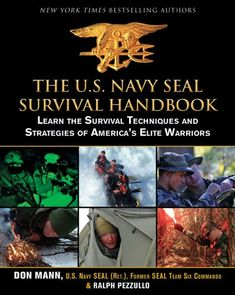 The U.S. Navy SEAL Survival Handbook: Learn the Survival Techniques and Strategies of America's Elite Warriors by Don Mann,http://www.amazon.com/dp/1616085800/ref=cm_sw_r_pi_dp_bxmQsb1XCYF20DYG