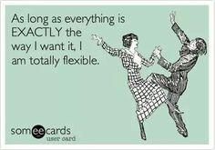 I'm flexible