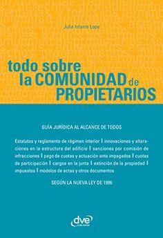 Amazon.com: Todo sobre la comunidad de propietarios (Spanish Edition) eBook: Infante Lope, Julia: Kindle Store - De Vecchi Ediciones - DVE - Editorial Devecchi - DVE Publishing - DVE Ediciones