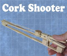 instructions on how to build a cork shooter.
