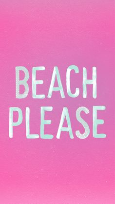 """Beach Please"" pink 