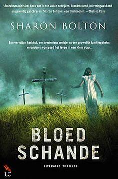 """Boek """"Bloedschande"""" van Sharon Bolton   ISBN: 9789022997307, verschenen: 2011, aantal paginas: 368"""