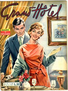 Italy's Curiously Sophisticated Pulp Comics Have a real graphic design quality. Vintage Advertising Posters, Vintage Advertisements, Vintage Posters, Photo Comic, Grande Hotel, Pulp Fiction Book, Romance Comics, D 40, Magazine Illustration