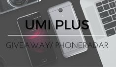#Win a UMI Plus #Smartphone from Phone Radar! #android #giveaway