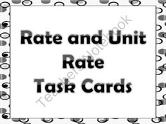 Rate, Unit Rate, Unit Cost, d=rt,Task Cards product from Math-Central on TeachersNotebook.com