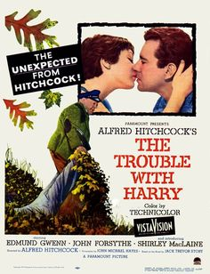 The Trouble with Harry (1955) starring John Forsythe, Edmund Gwenn, Shirley MacLaine. Watched January 2014, TCM.