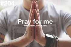 I would love it if I didn't have to ask you pray for me, like if you saw a situation or heard about one that happened to me, that you just pray for me. Not me having to force you to pray, which I won't do that. But you just pray 'cause you want to.