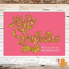 Hello Gorgeous - Glitter, GLAM - Will You Be My Bridesmaid? invitation by T-Bone Squid Studio. Available now: www.TBoneSquid.etsy.com  #willyoubemybridesmaidinvitation  #bridesmaid  #weddings