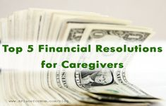 Financial resolutions for the new year. Five steps to improving your finances if you're a caregiver.