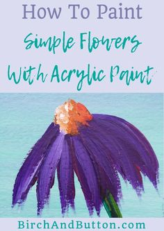 Painting simple flowers needn't be tricky. Click through if you want to learn a quick and easy technique to paint simple flowers with acrylic paint!