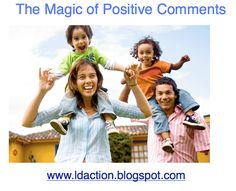 The Magic of Positive Comments: The Magic 5:1 Ratio: Come learn some wonderful strategies to help maintain a positive outlook for your whole family this holiday season! Great blog!!