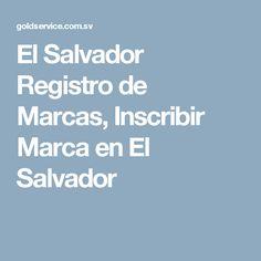 El Salvador Registro de Marcas, Inscribir Marca en El Salvador