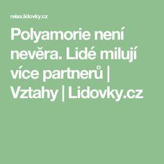 Polyamorie není nevěra. Lidé milují více partnerů   Vztahy   Lidovky.cz