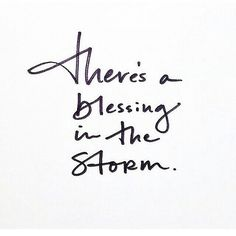 Ain't that the truth. Embrace the storm. www.littleboxofrocks.com