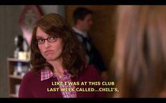 Liz Lemon's club... Chili's.