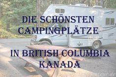www.taklyontour.de Die schönsten Campingplätze in British Columbia, Kanada. Tolle Naturerlebnisse und vor traumhaften Kulissen ...