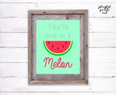 You're One In A Melon Print, 8x10, Instant Download, Printable by playfulprintsart on Etsy One In A Melon, Childrens Room Decor, Can Design, Blossom Flower, Things To Know, Decoration, Birthday Invitations, Christmas Cards, Printables