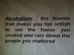 quotes about alcoholics - Google Search I'm beginning to think this is why she acting the way she does... SMH... Fuck The Fake