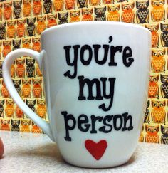 Grey's Anatomy quote mug. (Imo, it should not have a heart -- too sentimental!)
