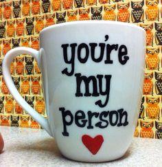You're my person- coffee mug- Greys anatomy- coffee mug-relationships-best friend gift - BFF- Maid of Honor Bridesmaid, $16.00