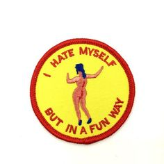 """""""I hate myself but in a fun way"""" patch by Penelope Gazin (Witchsy)"""