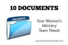 10 Documents Your Women's Ministry Team Needs - Are you training them well? Do they have what they need?