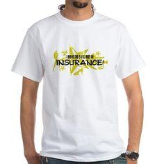 I ROCK THE S#%! - INSURANCE Shirt | CafePress.com