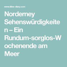 Norderney Sehenswürdigkeiten – Ein Rundum-sorglos-Wochenende am Meer