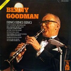 Benny Goodman - Sing Sing Sing (Vinyl, LP) at Discogs